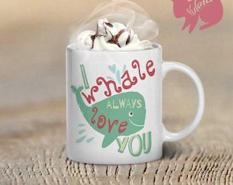I Whale Alaways Love You Mug, Whale Coffee Mug