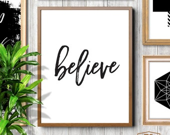 Inspirational, believe poster, Instant download, BELIEVE, inspirational poster, believe print, belief quote, just believe,  black white art