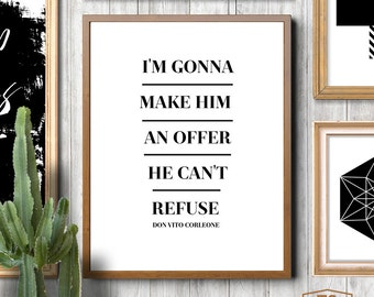 The Godfather Quote, Don Vito Corleone, Marlon Brando Quote, The Godfather Movie Quotes, I'm Gonna Make Him An Offer He Can't Refuse, Mafia
