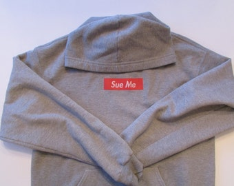 Sue Me hoodie