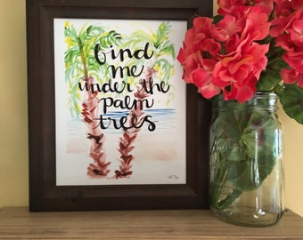 Beach Art, Palm Tree Painting, Beach House Decor, Palm Tree Painting, Beach House Painting, Beach Quote Art, Handmade Watercolor Art Print