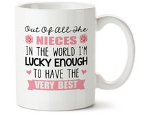 Out Of All The Nieces In The World I'm Lucky Enough To Have The Very Best, Gift For Niece, Best Niece Ever, Coffee Mug, Christmas