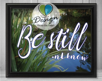 Be still and know, Psalm 46:10 Bible Verse, Pond Photograph, Inspirational Quote, Digital Download, Printable Wall Art