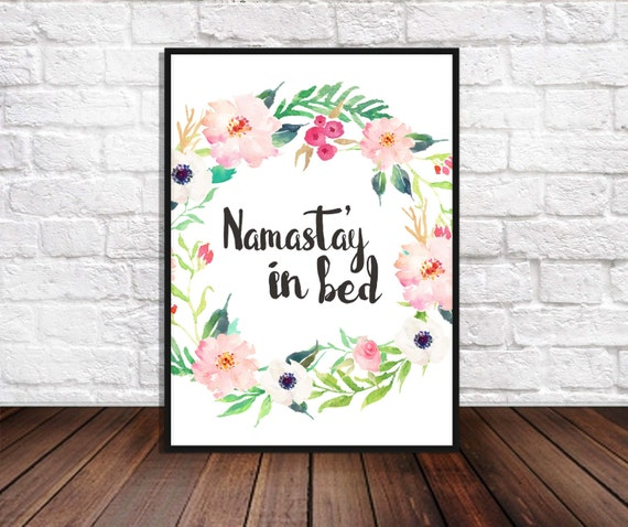 namastay in bed funny quote printable floral print room. Black Bedroom Furniture Sets. Home Design Ideas
