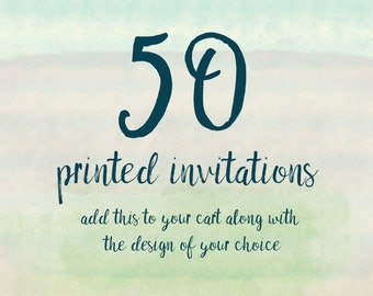 50 Printed Invitations