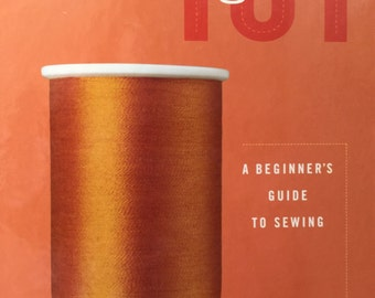 Sewing 101 A Beginner's Guide To Sewing Book Published by Creative Publishing International,Inc Copyright 2002