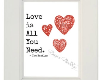 Love Is All You Need 8x10 Digital Print, Instant Download, Love Is All You Need, The Beatles, Valentines