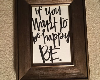 If You Want To Be Happy Print