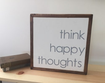 Think happy thougts wooden quote sign