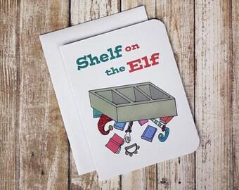 Christmas Card - Shelf On The Elf - Christmas Card - Humorous Christmas Card - Christmas Puns - Funny Christmas Cards -Humour Christmas Card