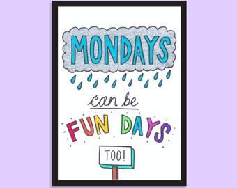 Mondays can be fun days too! Motivational, inspirational, typographic, A5 print