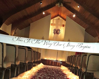 This Is The Way Our Story Begins, wedding aisle decor, wedding decor, wedding aisle, wedding sign,aisle blocker, customized wedding banner