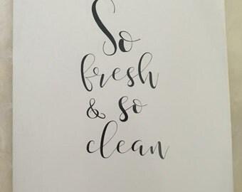 So fresh and so clean Print