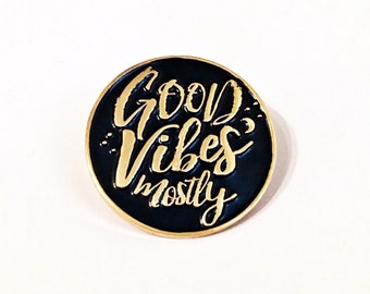 Good Vibes Mostly - Enamel Pin - Lapel Pin