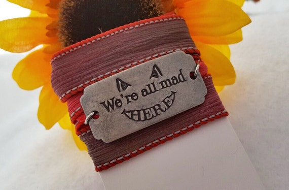 We're All Mad Here Jewelry, Silk Wrap Bracelet, Alice in Wonderland Quotes, Cheshire Cat Quote Charm, Word Charms, Storybook Themes Gifts