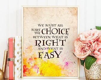 HARRY POTTER quotes, Albus Dumbledore quote, We must all make the choice, Harry Potter decor, Printable Potter,Movie Quote Print,Nursery Art