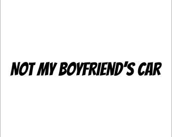 Not My Boyfriend's Cars Vinyl Sticker Decal