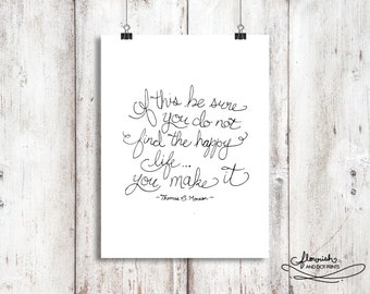 You Do Not Find the Happy Life You Make It - Monson, PRINTABLE ART, Digital Download, LDS Quote, Inspirational Quote, Typography Art, Print