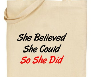 She Believed She Could Printed Tote Shopping Bag For Life