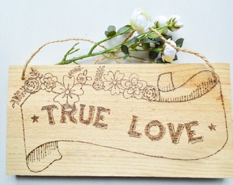 """Sign wood without trying to """"True Love"""""""