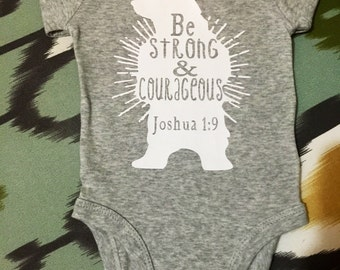 Be Strong and Courageous Baby Onesie