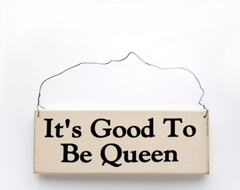 """Wood sign saying """"It's Good To Be Queen"""" Antique white wired sign."""