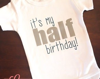 Its My Half Birthday Onesie