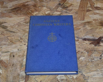 "Vintage ""Ancient Christian Writers"" Antique Hardcover Book 1956"