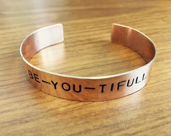 """Hand stamped """"Be-You-Tifull"""" cuff bracelet"""