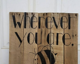 Reclaimed Wood BEE ALL THERE Sign