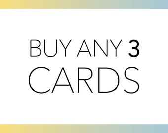 BUY ANY 3 CARDS