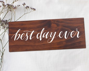 Best Day Ever Rustic Wedding Sign. Wedding Ceremony Reception Timber Sign. Decorative Sign.
