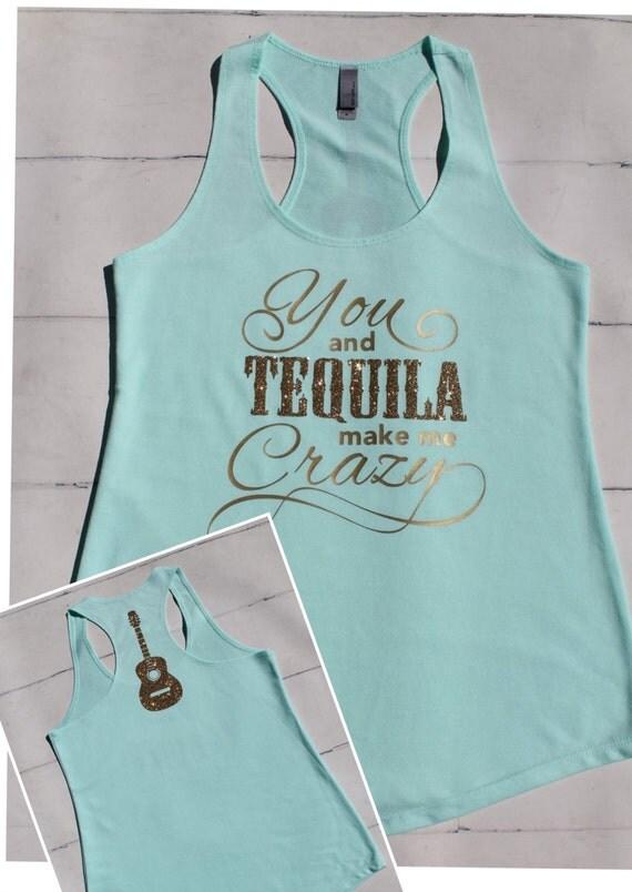 you and tequila make me crazy lyrics