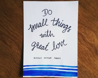 Do Small Things With Great Love Mother Teresa Art Print
