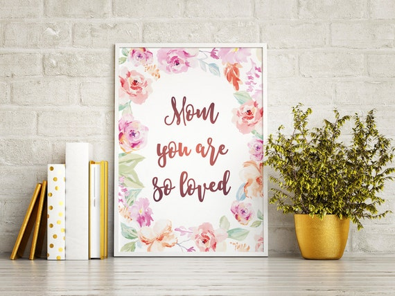 Mothers day printable, Mothers Day Print, You are so loved,  Mother's day, Watercolor flowers, Mothers Day Gift, Watercolor Wall Art, Mother