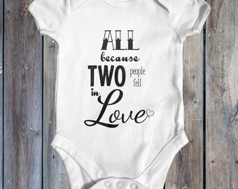 All Because Two People Fell In Love baby bodysuit | baby shower gift | cute baby clothes | newborn baby clothes | love quote baby bodysuit |