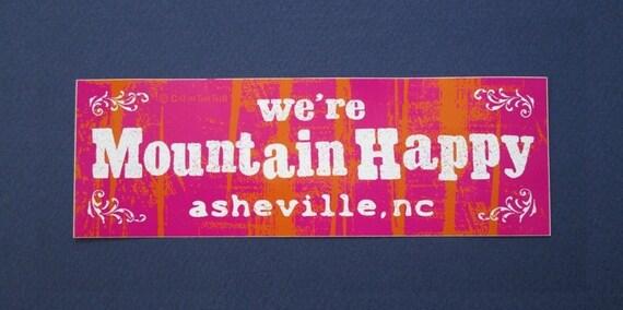 We Re Mountain Happy Asheville Nc Bumper Sticker Auto