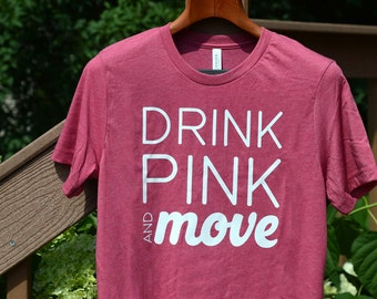 Plexus shirt, Drink Pink and move, the pink drink, Plexus promo, Drink Pink and move shirt, shirt, Plexus tshirt, Plexus swag, Plexus
