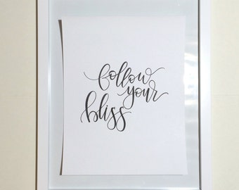 Follow Your Bliss 8x10, 8.5x11 Print