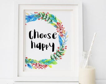 Choose happy print, watercolor quote nursery print, Nursery quote print, Quote art, Nursery wall decor Kids room art Quote art print FLORAL