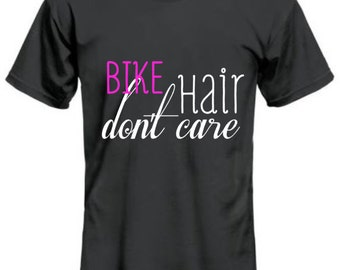 Bike Hair Don't Care shirt