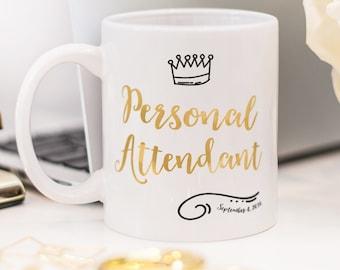 Personal Attendant mug, personalized Personal Attendant gift