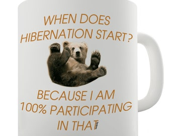 Bear Quote When Dose Hibernation Start Ceramic Mug