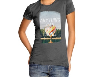 Women's Anything Can Be Done T-Shirt