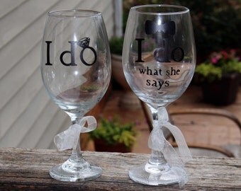 Wedding wine glasses I do & I do what she says