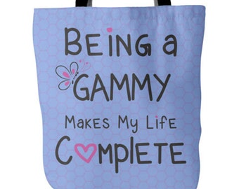 Gammy Tote - Being a Gammy Makes My Life Complete Tote - Grandma Gammy Bag- Best Gammy Gift - Tote Bag for Gammy