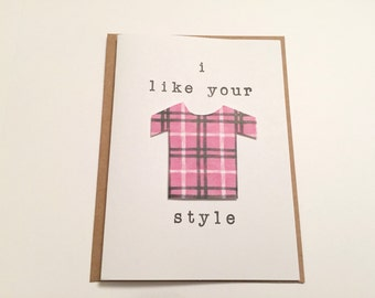 I Like Your Style Card