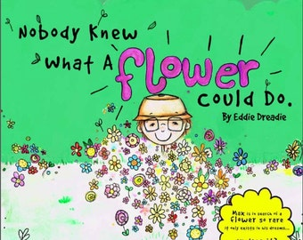 Nobody knew what a flower could do