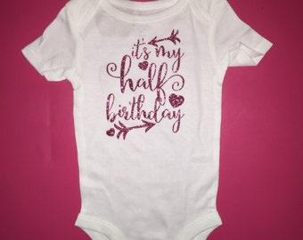 It's my half birthday Baby girl half birthday 6 month onesie
