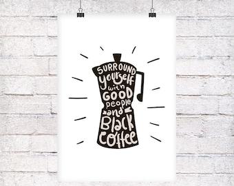 Good people and black coffee gift family art print, fine art print